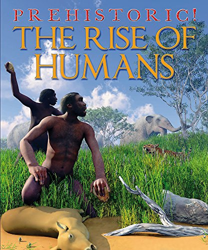 Prehistoric: The Rise of Humans By David West