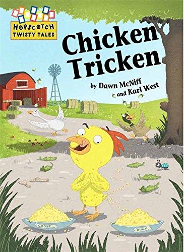 Hopscotch Twisty Tales: Chicken Tricken By Dawn McNiff