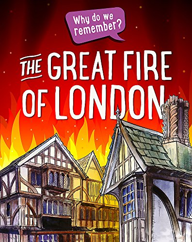 Why do we remember?: The Great Fire of London By Izzi Howell