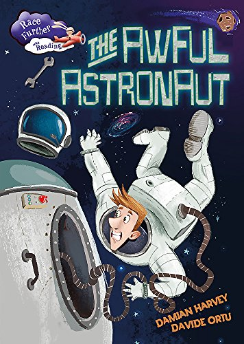 Race Further with Reading: The Awful Astronaut By Damian Harvey