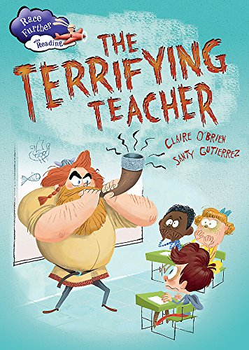 Race Further with Reading: The Terrifying Teacher By Claire O'Brien