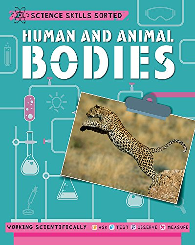 Science Skills Sorted!: Human and Animal Bodies By Angela Royston