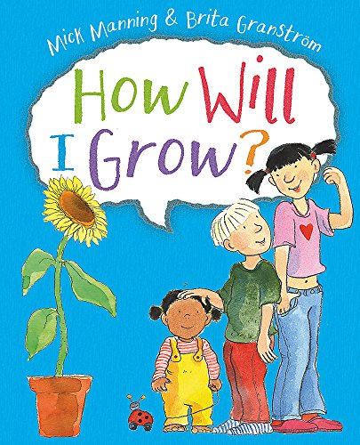 How Will I Grow? By Mick Manning
