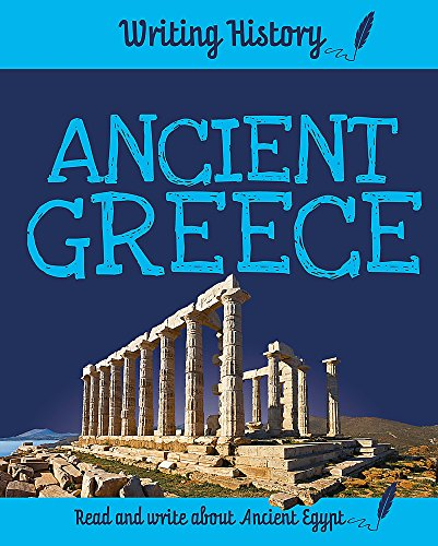 Writing History: Ancient Greece By Anita Ganeri