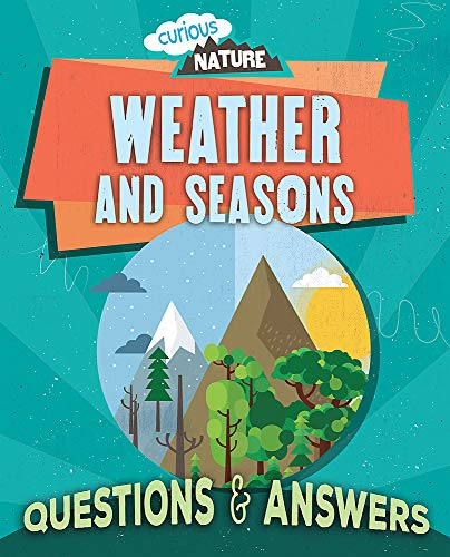 Curious Nature: Weather and Seasons By Nancy Dickmann