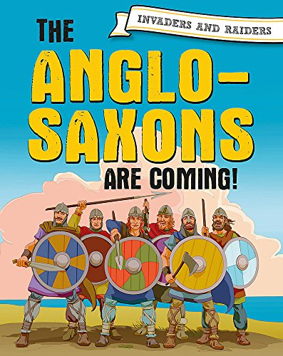 Invaders and Raiders: The Anglo-Saxons are coming! By Paul Mason