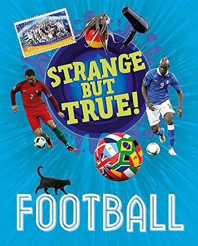 Strange But True!: Football By Paul Mason