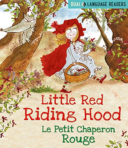 Dual Language Readers: Little Red Riding Hood: Le Petit Chaperon Rouge By Anne Walter