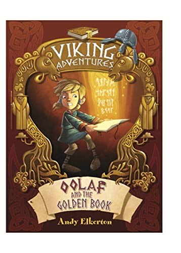 Viking Adventures: Oolaf and the Golden Book By Andy Elkerton