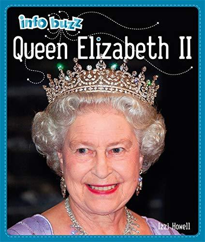 Info Buzz: History: Queen Elizabeth II By Izzi Howell