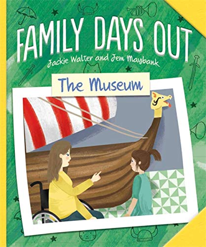 Family Days Out: The Museum By Jackie Walter