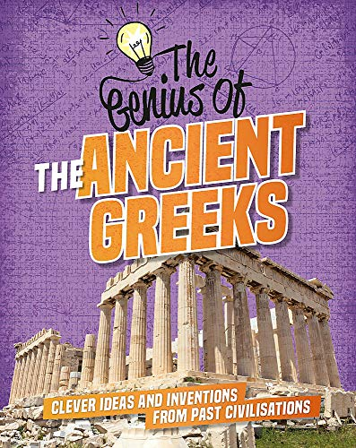 The Genius of: The Ancient Greeks By Izzi Howell
