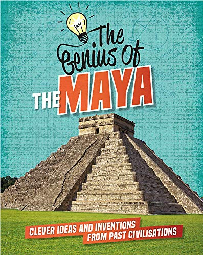 The Genius of: The Maya By Izzi Howell