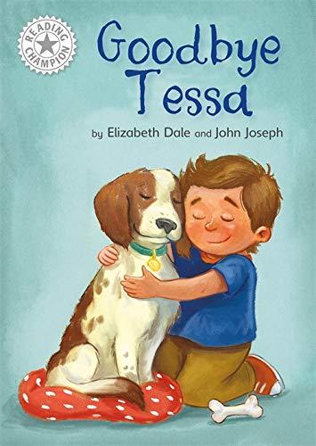 Reading Champion: Goodbye Tessa By Elizabeth Dale