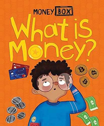 Money Box: What Is Money? By Ben Hubbard