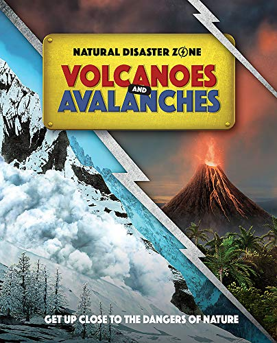 Natural Disaster Zone: Volcanoes and Avalanches By Ben Hubbard