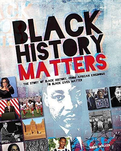 Black History Matters By Robin Walker