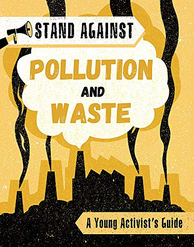 Stand Against: Pollution and Waste By Georgia Amson-Bradshaw
