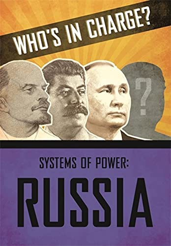 Who's in Charge? Systems of Power: Russia By Sonya Newland