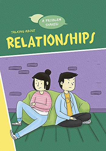 A Problem Shared: Talking About Relationships By Louise Spilsbury