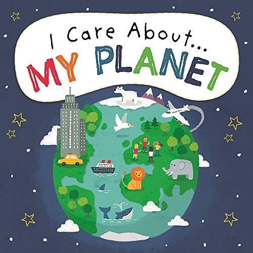 I Care About: My Planet By Liz Lennon