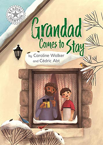 Reading Champion: Grandad Comes to Stay By Caroline Walker