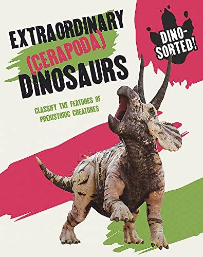 Dino-sorted!: Extraordinary (Cerapoda) Dinosaurs By Sonya Newland