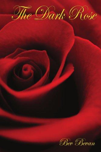 The Dark Rose By Bev Bevan