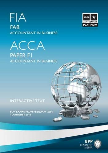 FIA Foundations of Accountant in Business FAB (ACCA F1): Paper F1: Study Text By BPP Learning Media