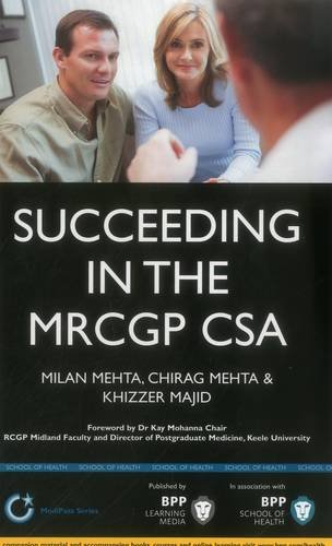 Succeeding in the MRCGP CSA: Study Text by Milan Mehta