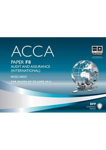 ACCA F8 Audit and Assurance (International) ACCA - F8 Audit and Assurance (International): Paper F8 Paper F8 (Passcards) By BPP Learning Media