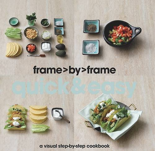 Frame by Frame Cookery: Quick & Easy by