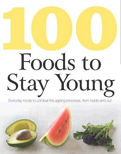 100 Foods to Stay Young By Charlotte Watts