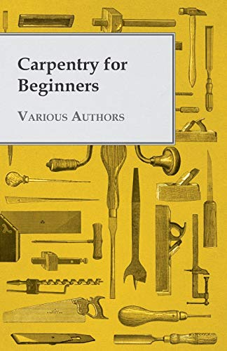 Carpentry For Beginners By Various ( the Federation of Children's Book Groups)