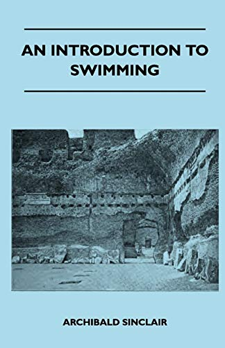 An Introduction To Swimming By Archibald Sinclair