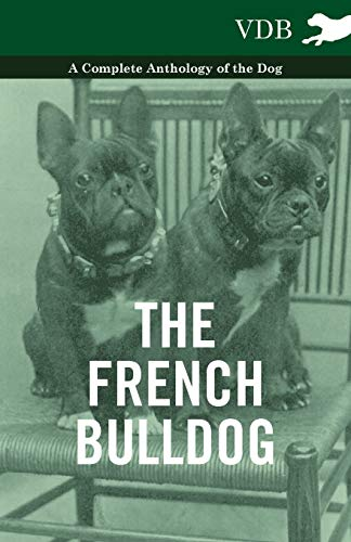 The French BullDog A Complete Anthology of the Dog By Various ( the Federation of Children's Book Groups)