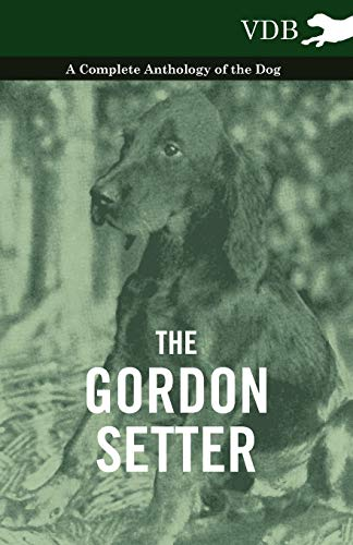 The Gordon Setter - A Complete Anthology of the Dog By Various ( the Federation of Children's Book Groups)