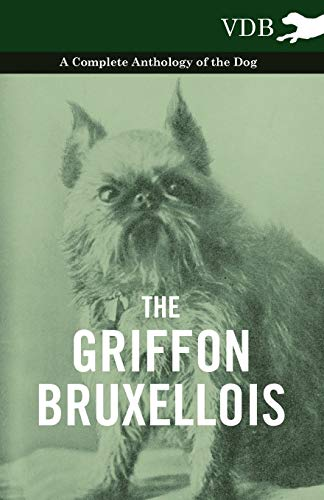 The Griffon Bruxellois - A Complete Anthology of the Dog By Various ( the Federation of Children's Book Groups)