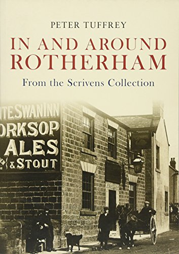 In and Around Rotherham By Peter Tuffrey