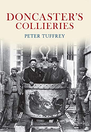 Doncaster's Collieries By Peter Tuffrey