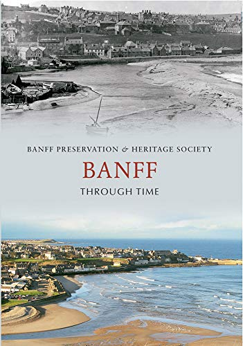 Banff Through Time By Banff Preservation & Heritage Society