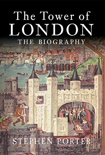 The Tower of London By Stephen Porter