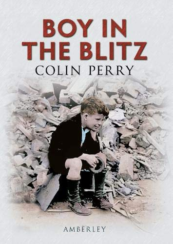Boy in the Blitz By Colin Perry