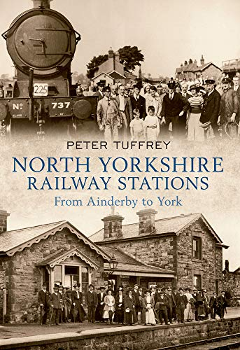 North Yorkshire Railway Stations By Peter Tuffrey