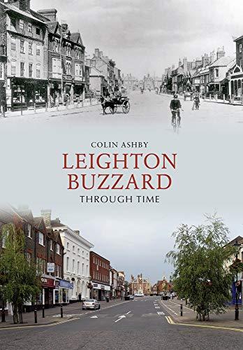Leighton Buzzard Through Time By Colin Ashby