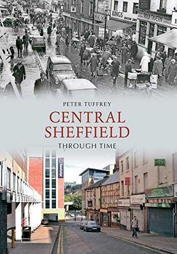 Central Sheffield Through Time By Peter Tuffrey