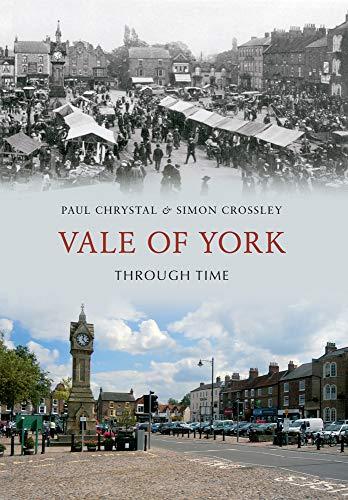 Vale of York Through Time By Paul Chrystal