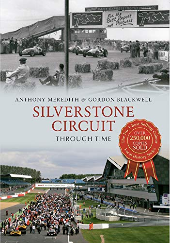 Silverstone Circuit Through Time By Anthony Meredith