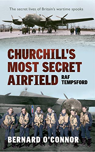 Churchill's Most Secret Airfield By Bernard O'Connor
