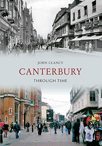 Canterbury Through Time By John Clancy